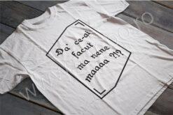 tricou-ce-ai-facut-ma-nene-ma